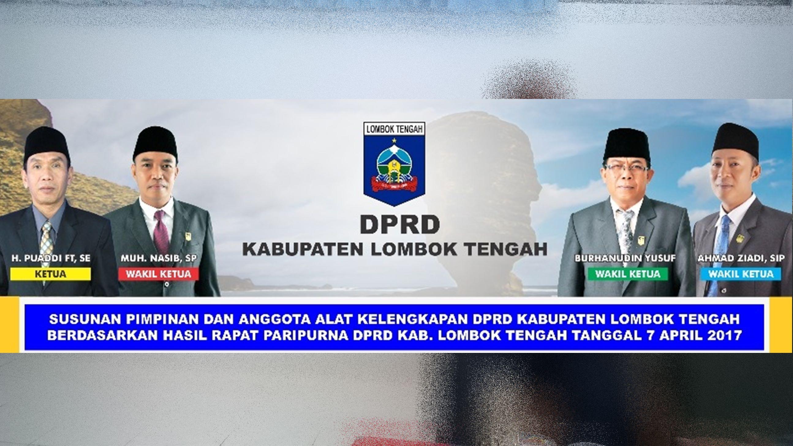 Susunan Pimpinan dan Anggota Alat Kelengkapan DPRD Lombok Tengah Berdasarkan Hasil Rapar Paripurna DPRD Lombok Tengah Tanggal, 7 April 2017