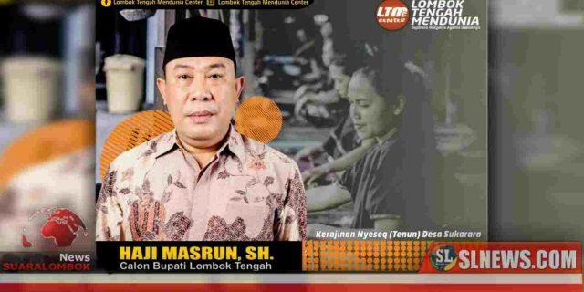 Mantap Maju di Pilkada, Masrun Tawarkan Ide Lombok Tengah Mendunia