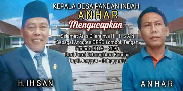 Kepala Desa Pandan Indah Mengucapkan Selamat Atas Dilantiknya H. Ihsan Sebagai Anggota DPRD Lombok Tengah Periode 2019 – 2024 Dari PKB Dapil Jonggat – Pringgarata